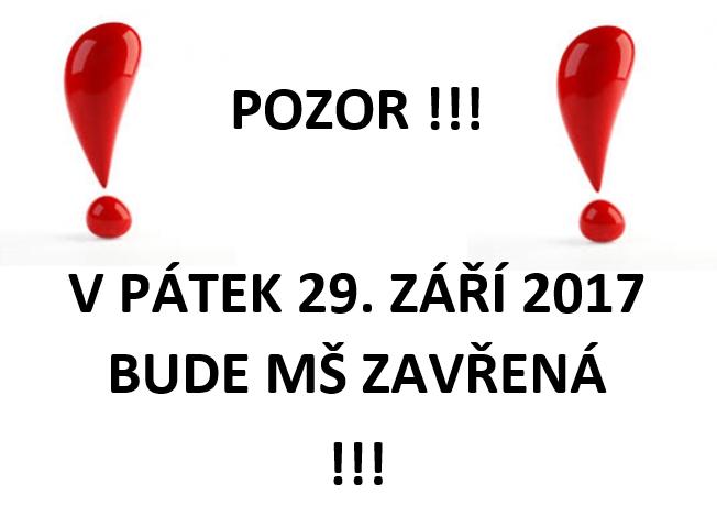 ZAVŘENÁ MŠ !!!
